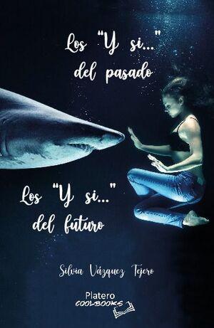 LOS `Y SI...´DEL PASADO. LOS `Y SI...´DEL FUTURO