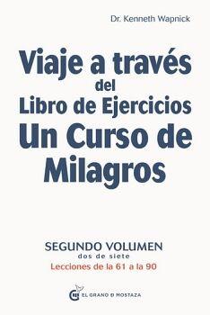 VIAJE A TRAVÉS DEL LIBRO DE EJERCICIOS DE UN CURSO VOL.2