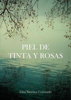 PIEL DE TINTA Y ROSAS