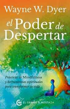 PODER DE DESPERTAR, EL -PRÁCTICAS DE MINDFULNESS-