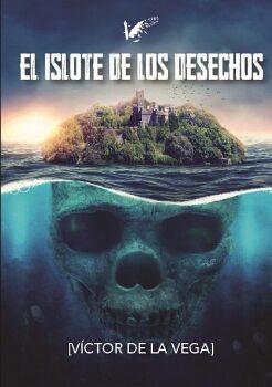 EL ISLOTE DE LOS DESECHOS