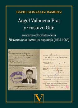 ÁNGEL VALBUENA PRAT Y GUSTAVO GILI: AVATARES EDITORIALES DE LA HISTORIA DE LA LITERATURA ESPAÑOLA (1937-1983)