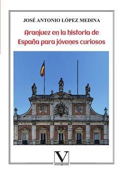 ARANJUEZ EN LA HISTORIA DE ESPAÑA PARA JÓVENES CURIOSOS