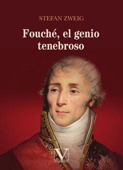 FOUCHÉ, EL GENIO TENEBROSO