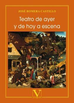 TEATRO DE AYER Y DE HOY A ESCENA
