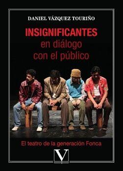 INSIGNIFICANTES EN DIÁLOGO CON EL PÚBLICO