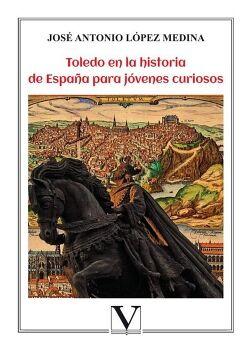 TOLEDO EN LA HISTORIA DE ESPAÑA PARA JÓVENES CURIOSOS