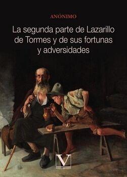 LA SEGUNDA PARTE DE LAZARILLO DE TORMES Y DE SUS FORTUNAS Y ADVERSIDADES