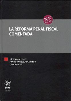 REFORMA PENAL FISCAL COMENTADA, LA        (EMPASTADO)