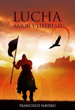 LUCHA, AMOR Y LIBERTAD