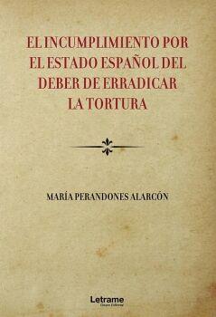 EL INCUMPLIMIENTO POR EL ESTADO ESPAÑOL DEL DEBER DE ERRADICAR LA TORTURA