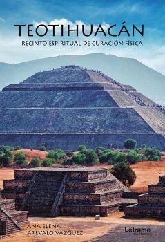 TEOTIHUACÁN. RECINTO ESPIRITUAL DE CURACIÓN FÍSICA