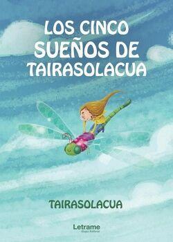 LOS CINCO SUEÑOS DE TAIRASOLACUA