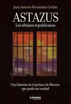 ASTAZUS. LOS ÚLTIMOS REPUBLICANOS