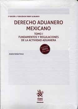 DERECHO ADUANERO MEXICANO TOMO I -FUNDAMENTOS Y REGULACIONES-