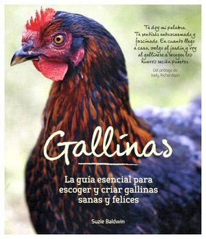 GALLINAS -LA GUIA ESENCIAL P/ESCOGER Y CRIAR GALLINAS-