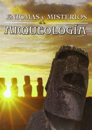 ENIGMAS Y MISTERIOS DE LA ARQUEOLOGIA