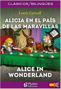 ALICIA EN EL PAIS DE LAS MARAVILLAS (CLASICOS BILINGUES)