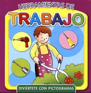 HERRAMIENTAS DE TRABAJO  (DIVIERTETE CON PICTOGRAMAS)