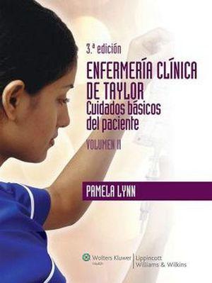 ENFERMERIA CLINICA DE TAYLOR. 3ED. VOL.IICUIDADOS BASICOS D