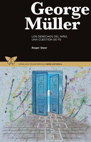 GEORGE MÜLLER. LOS DERECHOS DEL NIÑO, UNA CUESTIÓN DE FE