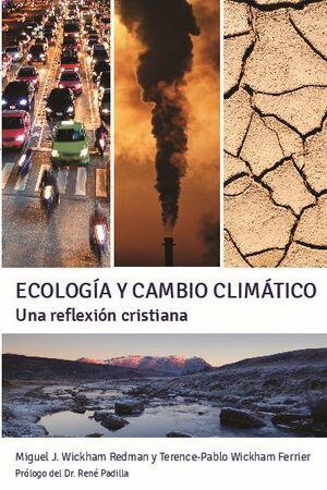 ECOLOGÍA Y CAMBIO CLIMÁTICO. UNA REFLEXIÓN CRISTIANA