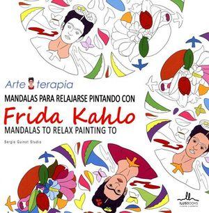 MANDALAS PARA RELAJARSE PINTANDO C/FRIDA KAHLO (ARTE TERAPIA)