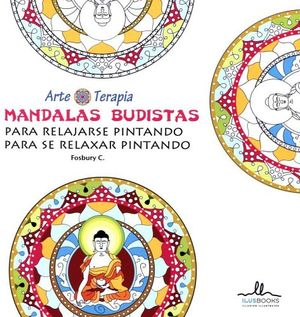 MANDALAS BUDISTAS P/RELAJARSE PINTANDO -ARTE TERAPIA-