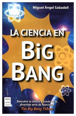 CIENCIA EN BIG BANG, LA