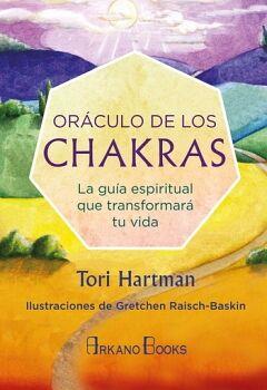 ORACULO DE LOS CHAKRAS -LA GUIA ESPIRITUAL QUE TRANSFORMARA TU V.