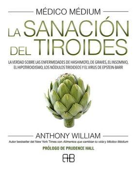 MEDICO MEDIUM -LA SANACION DEL TIROIDES-
