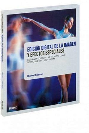 EDICION DIGITAL DE LA IMAGEN Y EFECTOS ESPECIALES