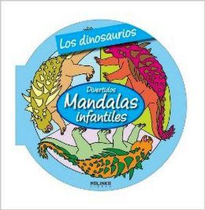 DIVERTIDOS MANDALAS INFANTILES -LOS DINOSAURIOS-