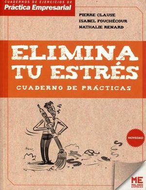 ELIMINA TU ESTRES -CUADERNO DE PRACTICAS-