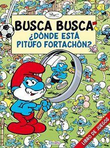 BUSCA BUSCA DONDE ESTA PITUFO FORTACHON?        (LIBRO DE JUEGOS)