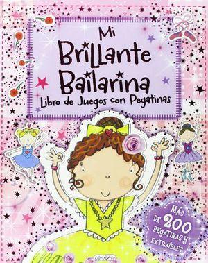 MI BRILLANTE BAILARINA -LIBRO DE JUEGOS CON PEGATINAS-