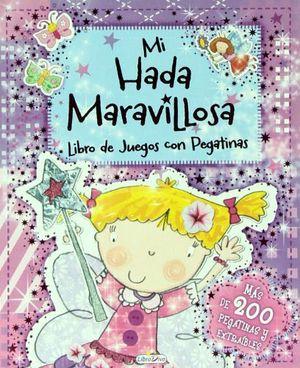 MI HADA MARAVILLOSA -LIBRO DE JUEGOS CON PEGATINAS-