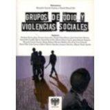 GRUPOS DE ODIO Y VIOLENCIAS SOCIALES
