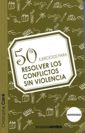50 EJERCICIOS PARA RESOLVER LOS CONFLICTOS SIN VIOLENCIA