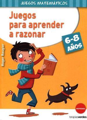JUEGOS PARA APRENDER A RAZONAR 6-8 AÑOS (JUEGOS MATEMATICOS)