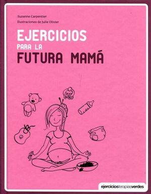 EJERCICIOS PARA LA FUTURA MAMA (EMP.)