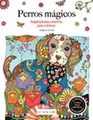PERROS MAGICOS -INSPIRACIONES CREATIVAS P/COLOREAR-