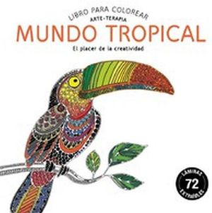LIBRO PARA COLOREAR -MUNDO TROPICAL- (ARTE-TERAPIA)