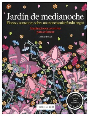 JARDIN DE MEDIANOCHE -INSPIRACIONES CREATIVAS PARA COLOREAR-