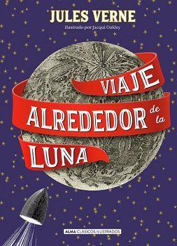 VIAJE ALREDEDOR DE LA LUNA -CLASICOS ILUSTRADOS- (EMPASTADO)