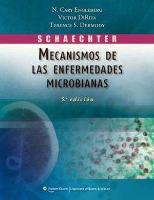 SCHAECHTER'S MECANISMOS DE LAS ENFERMEDADES MICROBIANAS 5ED.