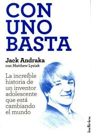 CON UNO BASTA -LA INCREIBLE HISTORIA DE UN INVENTOR-