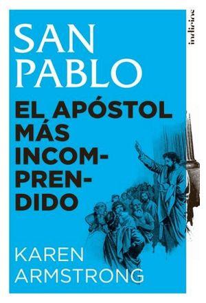 SAN PABLO -EL APOSTOL MAS INCOMPRENDIDO-