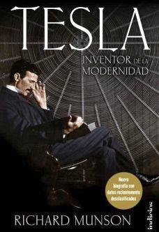 TESLA -INVENTOR DE LA MODERNIDAD-