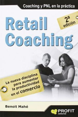 RETAIL COACHING 3ED. -COACHING Y PNL EN LA PRACTICA-